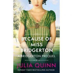 Bridgerton Prequel Book 1: Because Of Miss Bridgerton