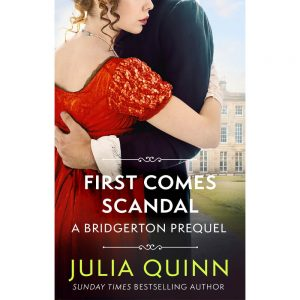 Bridgerton Prequel Book 4: First Comes Scandal