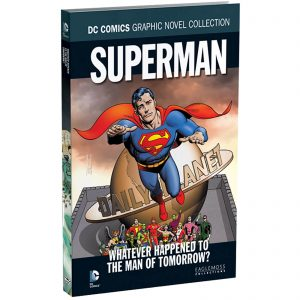 DC Comics Graphic Novel Collection – Superman: Whatever Happened To The Man Of Tomorrow – Volume 63