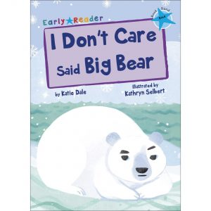 Early Readers, I Don't Care Said Big Bear Book (Age 5 To 6, Year 1)
