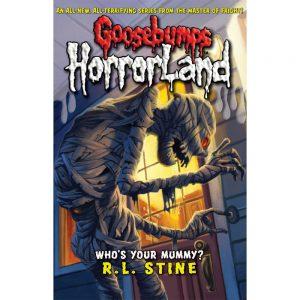 Goosebumps Horrorland: Who's Your Mummy?