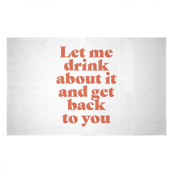 Let Me Drink About It And Get Back To You Woven Rug - Small