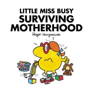 Mr Men Book: Little Miss Busy Surviving Motherhood
