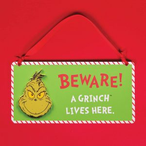 The Grinch, Beware Official Sign