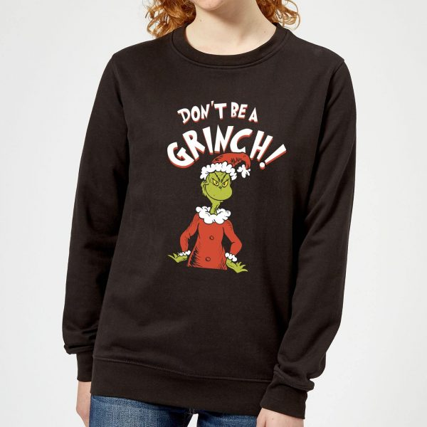 The Grinch Dont Be A Grinch Women's Christmas Sweatshirt - Black - XS