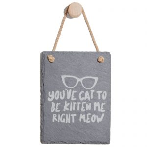 You've Cat To Be Kitten Me Right Now Engraved Slate Memo Board – Portrait