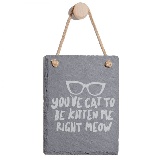 You've Cat To Be Kitten Me Right Now Engraved Slate Memo Board - Portrait