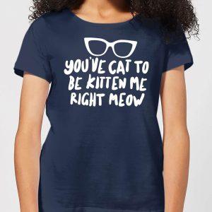 You've Cat To Be Kitten Me Women's T-Shirt – Navy – M – Navy